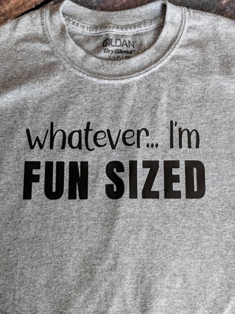 Whatever I'm Fun Sized unisex grey tee shirt image 0
