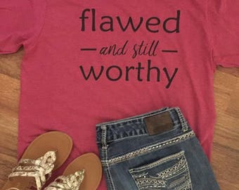 5b931de14 Flawed And Still Worthy Christian Tee Shirt for Women