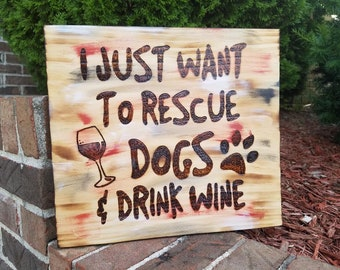 """Wood Burned - """"I Just Want to Rescue Dogs and Drink Wine"""""""