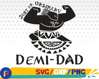 Just an ordinary Demi Dad svg,dxf,png/Just an ordinary Demi Dad clipart/Moana svg for Silhouette,Cricut,Design,Print and any more
