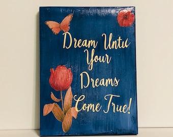 Dream Until Your Dreams Come True