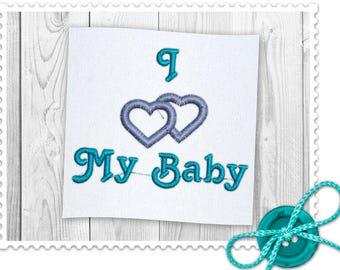 I Love My Baby Machine Embroidery Design