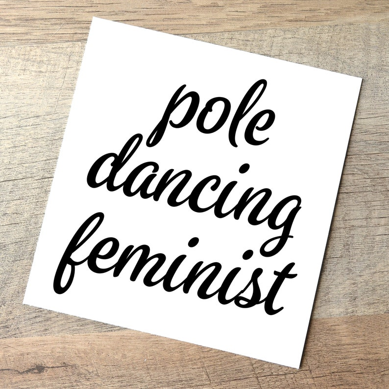 Pole Dancing Feminist Decal / Pole Dance Sticker /  Feminism Black