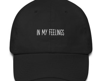 b1943a18c6593 In My Feelings Dad Hat