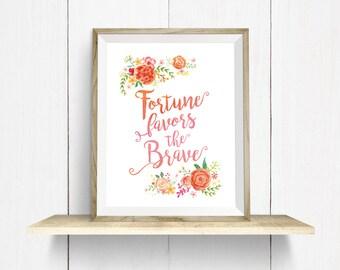 Fortune Favors The Brave - 8x10 inche Print