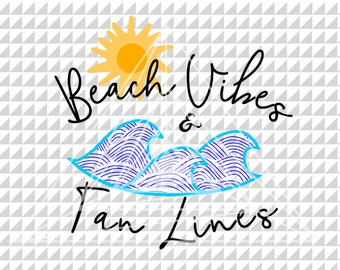 Beach Vibes and Tan Lines SVG, Summer SVG, Ocean, Sand, Wave Vector, Sun Clipart, Summer Shirt SVG