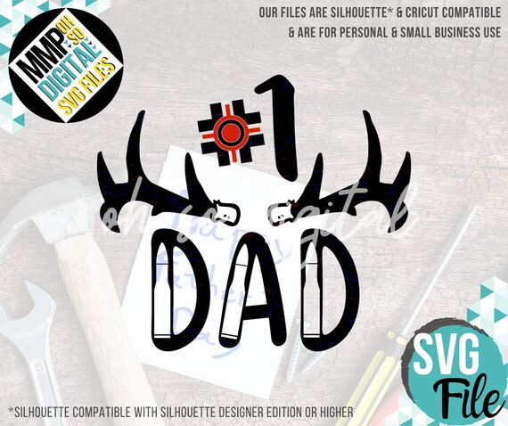 Father S Day Svg Number 1 Dad Hunting Dad Deer Vector Etsy