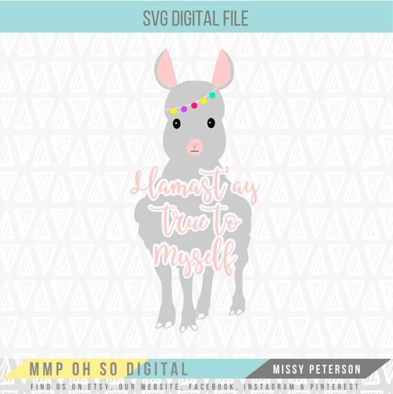 Llama SVG, Llama Quote, Llamast'ay, Stay True to Yourself, SVG File, Quote  SVG, Cute Llama, Llama Decal, For Silhouette, For Cricut