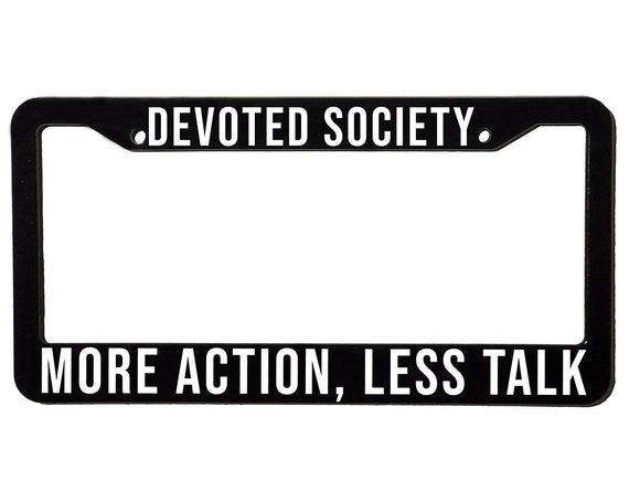 DEVOTED SOCIETY ACTION | License Plate Frame | Spencer Berke | Black Frame | White Text