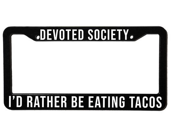 DEVOTED SOCIETY TACOS | License Plate Frame | Spencer Berke | Black Frame | White Text