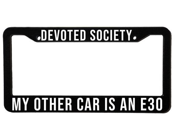 DEVOTED SOCIETY E30 | License Plate Frame | Spencer Berke | Black Frame | White Text