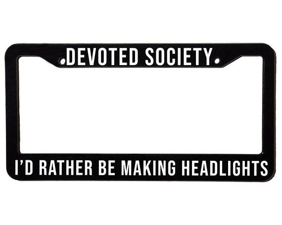 DEVOTED SOCIETY HEADLIGHTS | License Plate Frame | Spencer Berke | Black Frame | White Text