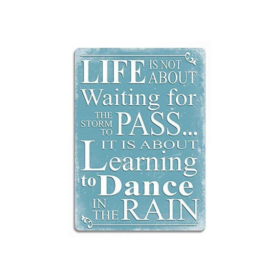Mini Metal Sign Life is about Learning to Dance in The Rain Shabby /& Chic Plaque