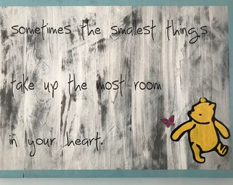 Sometimes the smallest things - Pooh