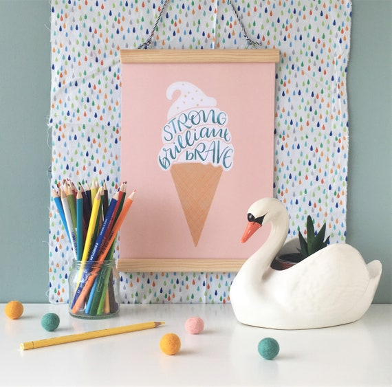 Strong Brilliant Brave - A4 Ice Cream art print - pink or grey