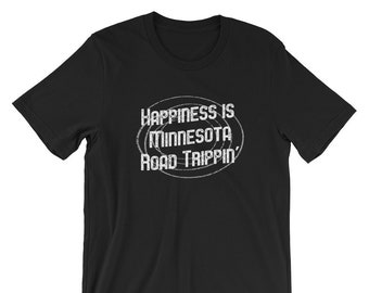 Happiness is Minnesota Road Trippin, Vintage Minnesota Tshirt, Girls Trip, Family Vacation Shirt, Camping, RV Trip, Weekend Getaway, Vacay T