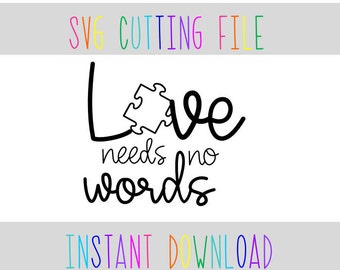 bc7e749ccb4 Love Needs No Words Autism Awareness SVG File