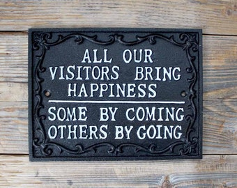 All Our Visitors Bring Happiness Funny Entrance Entryway Sign or Plaque