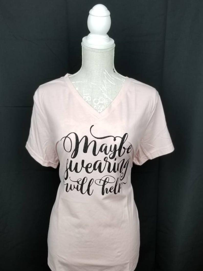 Maybe Swearing Will Help Women's T-shirt image 0
