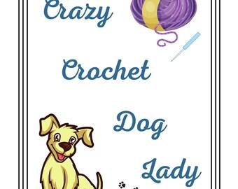 PDF Printable, PDF print, Crazy Crochet Dog Lady