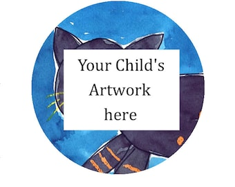 Custom Buttons using YOUR CHILD'S ARTWORK
