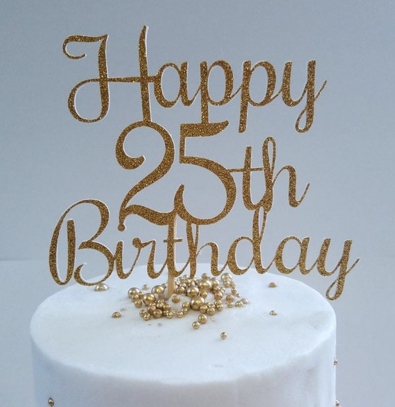 Glitter Happy 25th Birthday Cake Topper Silver Or Gold
