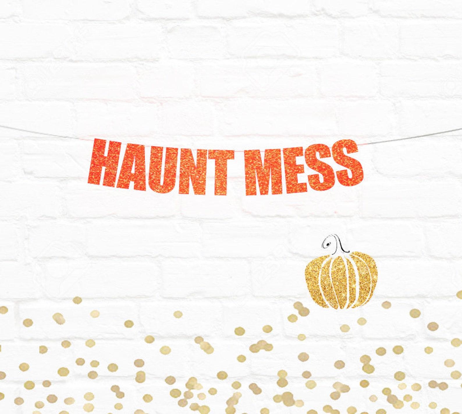 Haunt Mess Halloween party banner decorations