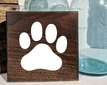 Pet Paw Sign / Shelf Sitter / Wall Hanging