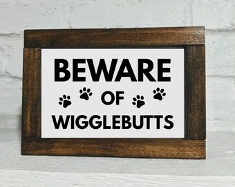 Beware of Wigglebutts Shelf Sitter Sign