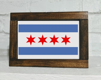 Chicago Flag Sign - Shelf Sitter Sign - Chicago Decor