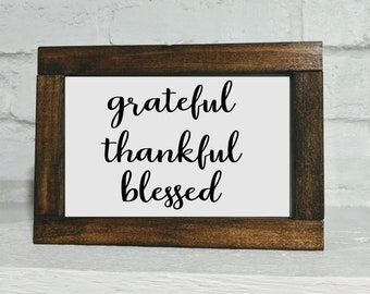 Grateful Thankful Blessed Sign - Shelf Sitter Sign - Thanksgiving Decor - Thanksgiving Sign