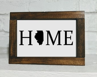 Illinois Home Sign - Shelf Sitter Sign - Illinois Gift - Illinois Decor