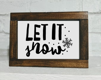 Let it Snow Sign - Shelf Sitter Sign - Christmas Decor - Christmas Sign - Winter Decor