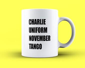 Funny Novelty Phonetic Tea//Coffee Mug//Cup Charlie Uniform November Tango Great Gift Idea