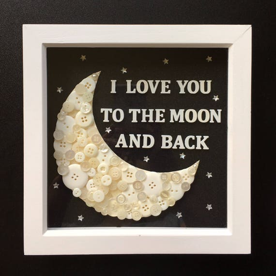 Moon Box Frame I Love You To The Moon And Back Button Art Etsy