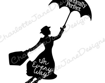 Practically Perfect In Every Way Mary Poppins Version Disney Studio SVG and PNG file for Silhouette Cutting Machines