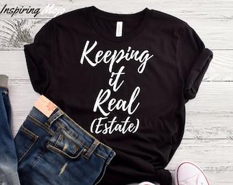 dc452114 Keeping It Real Estate T-Shirt, Real Estate T Shirt, Investor Shirt,  Homeowner T Shirt, Ask Me About Real Estate Shirt, Real Estate Agent