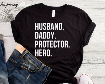 aab3630a Husband Daddy Protector Hero T-Shirt, Daddy Shirt, Husband T Shirt, Mens T  Shirt, Dad Shirt, Fathers Day Gift, Best Dad Husband Gift