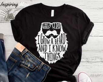 81de697a0c That's What I Do I Grow A Beard And I Know Things T-Shirt, Beard Shirt,  Beard Care, Funny Beard Shirt, Beard Lovers Shirt, Dad Beard Shirt