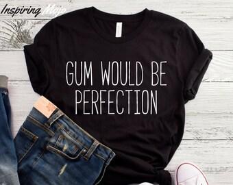 36305443 Gum Would Be Perfection T-Shirt, Friends Shirt, Funny Shirts, Chandler Bing  Quote, TV Friends Shirt, Friends Fan, We Were On A Break, Friend