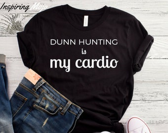 e3b573a4 Dunn Hunting Is My Cardio T-Shirt, Pottery Lover, Funny Pottery Shirt,  Ceramics and Pottery, Pottery Gift, Ceramic Gift, Ceramic Shirt