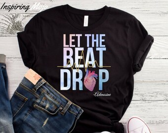 bfc2db187 Let The Beat Drop Adenosine T-Shirt, Nurse Shirt, Nursing Shirt, Funny Nurse  Shirt, Nursing School Shirt, Gift For Nurse, Nurse Gift
