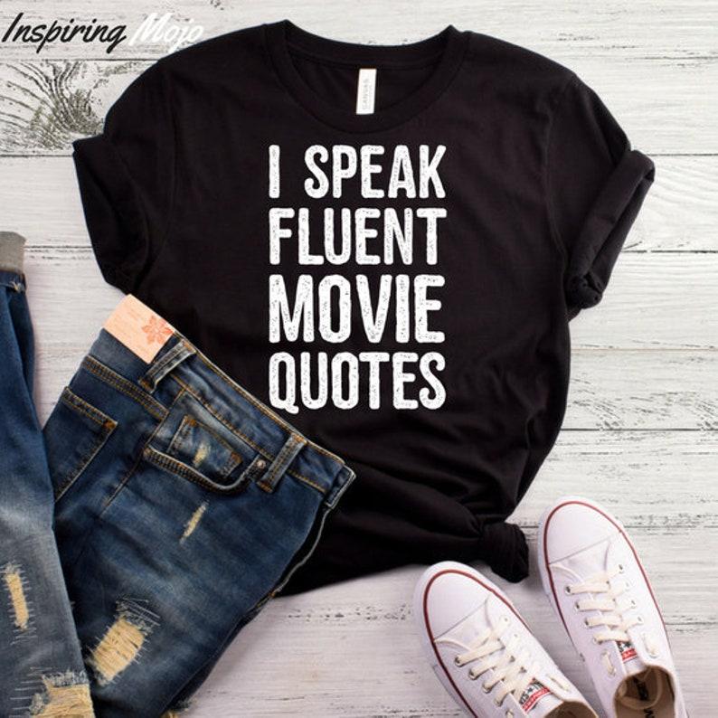 4e4a6ee0 I Speak Fluent Movie Quotes T-Shirt Tees Humor Womens Men | Etsy