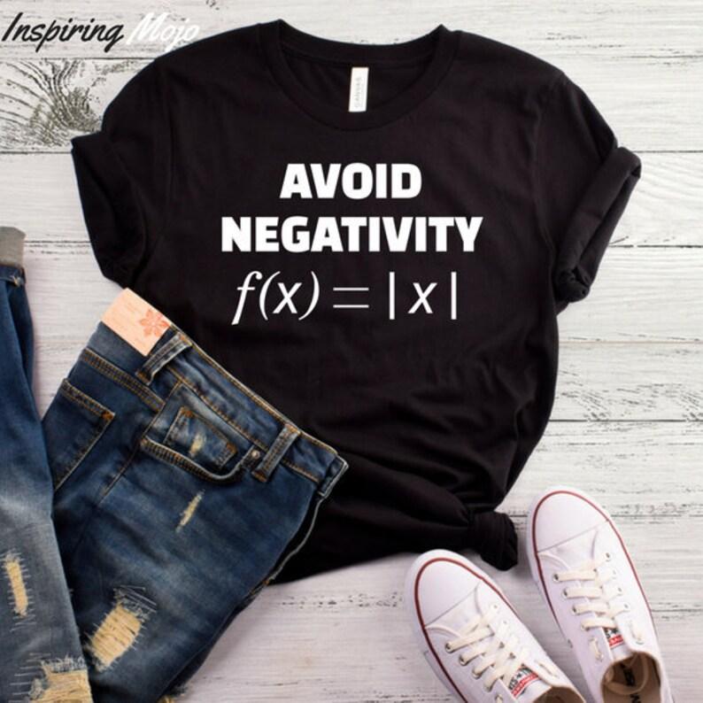 1ca34946 Avoid Negativity T-Shirt Maths Shirt Math Shirt Funny Math | Etsy