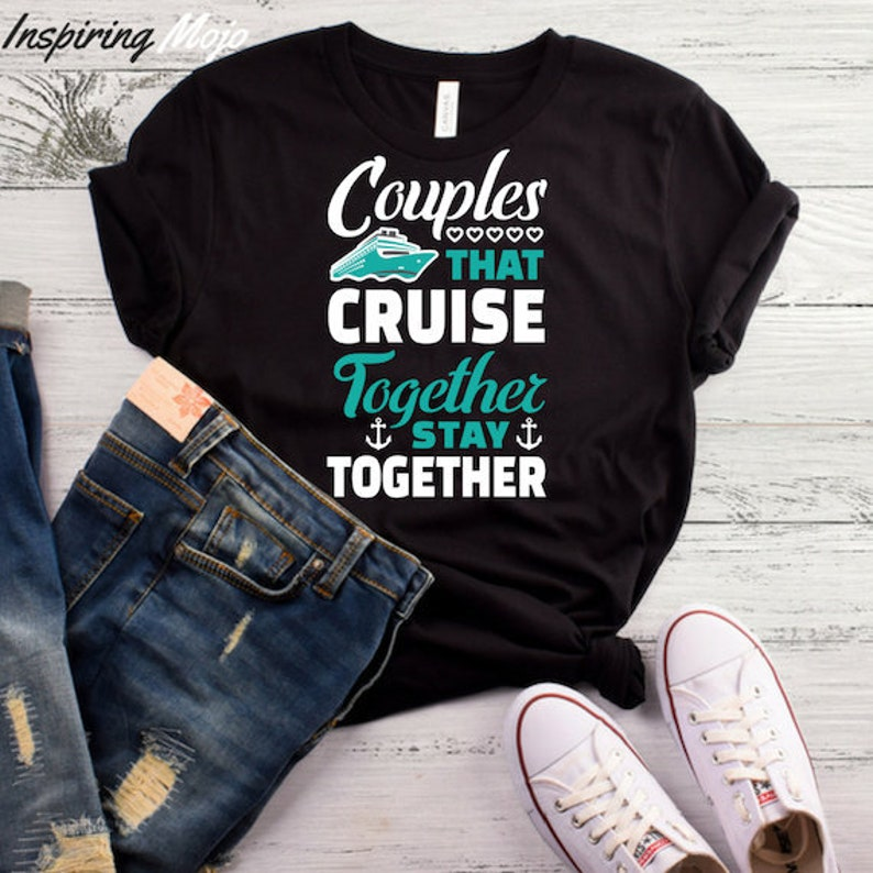 c0eb61f5 Couples That Cruise Together Stay Together T-Shirt Cruise | Etsy