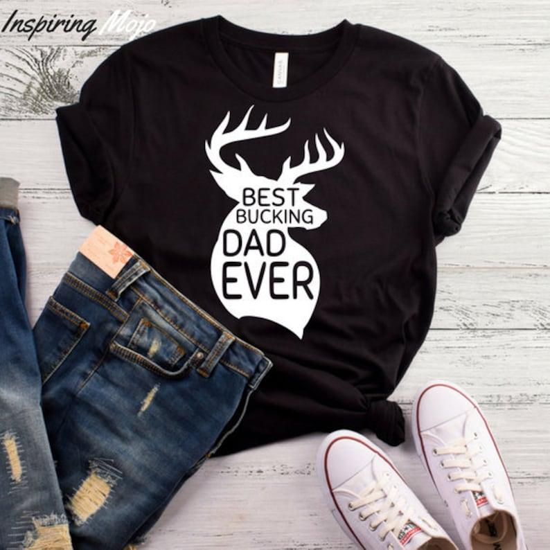 551e77fa1 Best Bucking Dad Ever T-Shirt Deer Hunting Shirt Hunting | Etsy