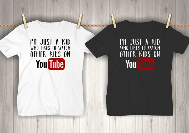 75a5b094a8 I'm Just A Kid Who Likes To Watch Other Kids On YouTube   Etsy