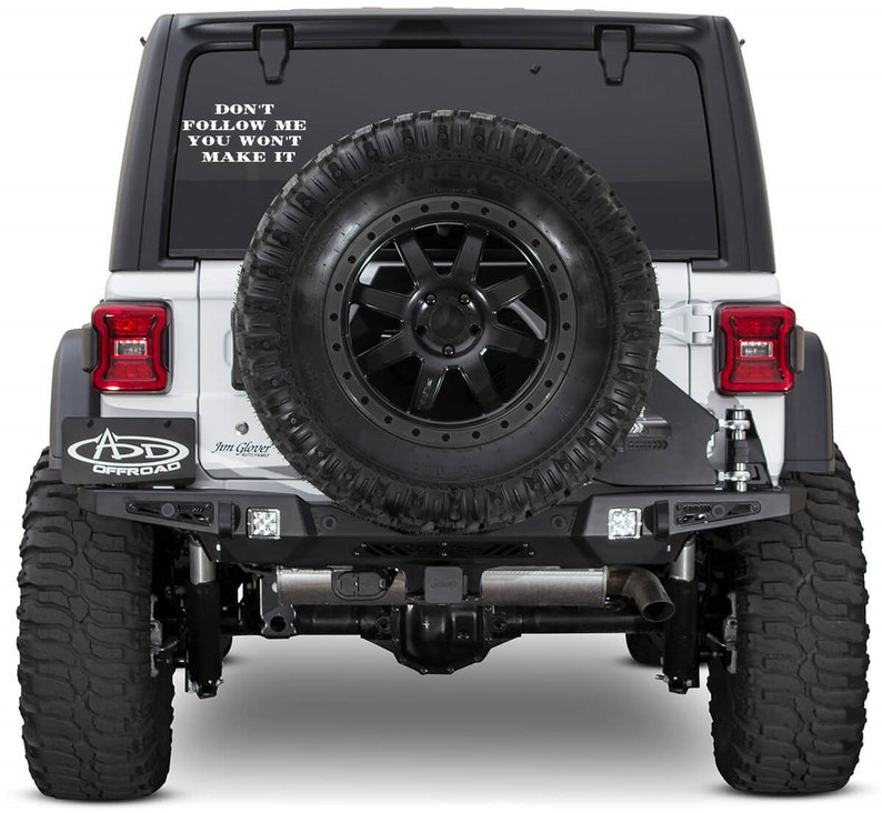 Dont Follow Me You Wont Make It Decal Off Road Etsy