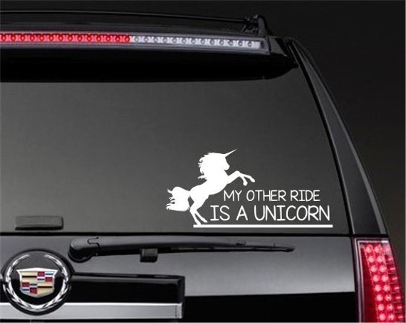 My Other Ride Is A Unicorn Decal Window Bumper Sticker Etsy