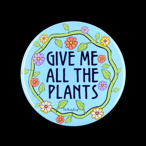 Give Me All The Plants Pinback Button Badge Funny Botanical Etsy I love photographing bees and this gives me the opportunity to give them the top hats they deserve. etsy